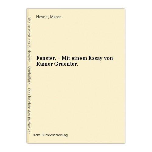 Fenster. - Mit einem Essay von Rainer Gruenter. Heyne, Maren. 0