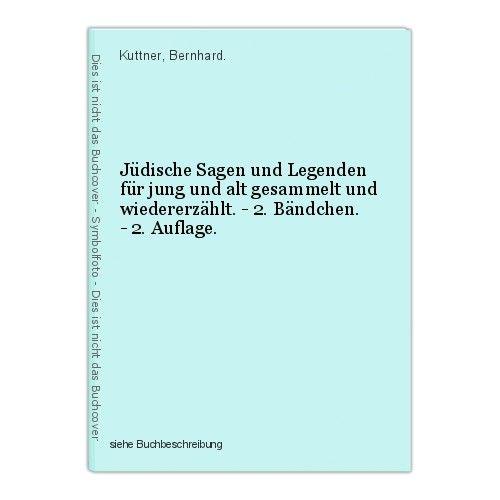 Jüdische Sagen und Legenden für jung und alt gesammelt und wiedererzählt. - 2. B