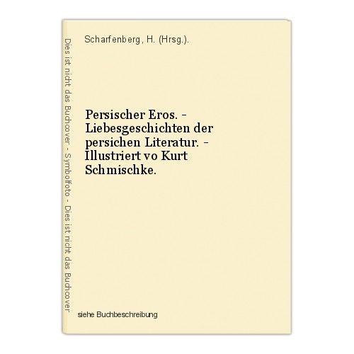 Persischer Eros. - Liebesgeschichten der persichen Literatur. - Illustriert vo K 0