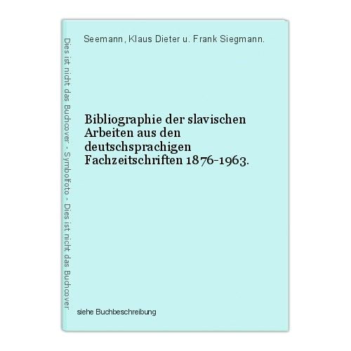 Bibliographie der slavischen Arbeiten aus den deutschsprachigen Fachzeitschrifte 0