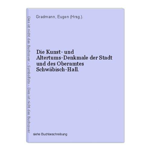 Die Kunst- und Altertums-Denkmale der Stadt und des Oberamtes Schwäbisch-Hall. G 0