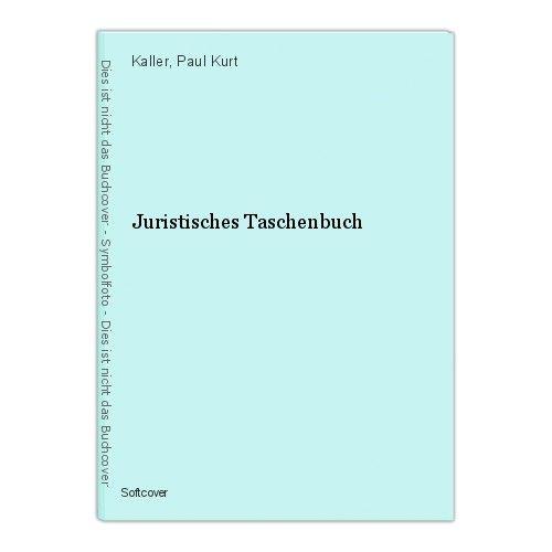 Juristisches Taschenbuch Kaller, Paul Kurt 0