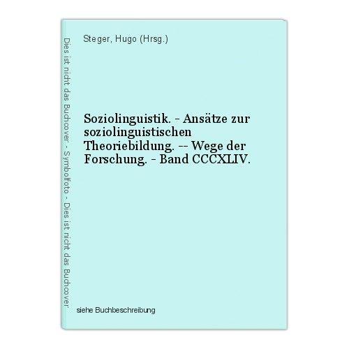 Soziolinguistik. - Ansätze zur soziolinguistischen Theoriebildung. -- Wege der F 0