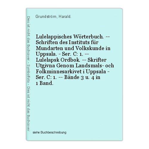 Lulelappisches Wörterbuch. -- Schriften des Instituts für Mundarten und Volkskun