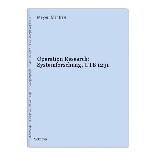 Operation Research: Systemforschung; UTB 1231 Meyer, Manfred 0