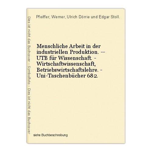 Menschliche Arbeit in der industriellen Produktion. -- UTB für Wissenschaft. - W