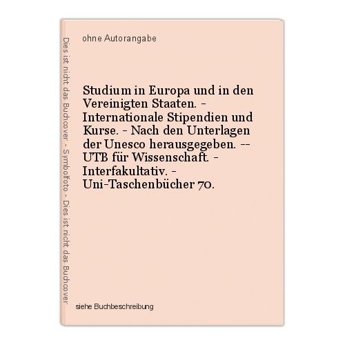 Studium in Europa und in den Vereinigten Staaten. - Internationale Stipendien un 0