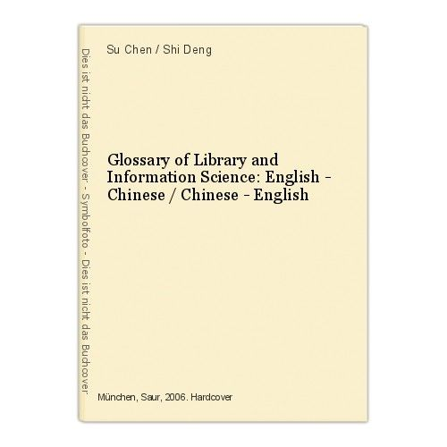 Glossary of Library and Information Science: English - Chinese / Chinese - Engli 0