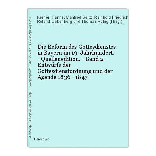 Die Reform des Gottesdienstes in Bayern im 19. Jahrhundert. - Quellenedition. -