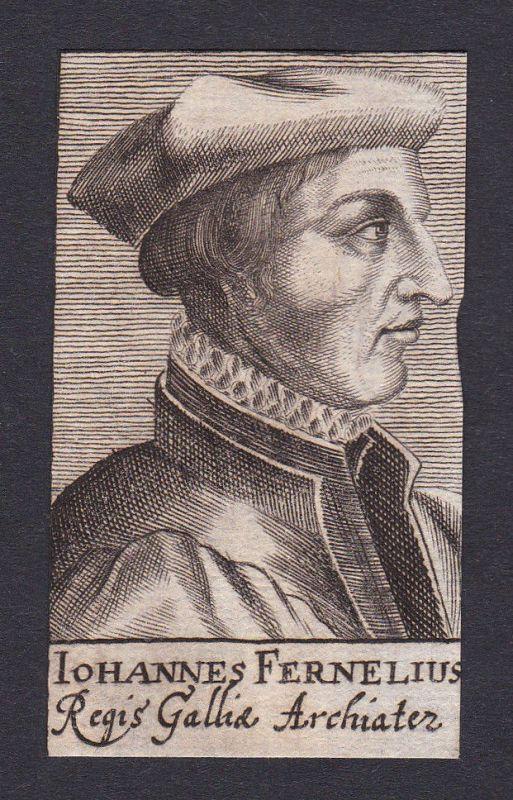 17 Jh Jean François Fernel doctor Mediziner Arzt Frankreich Portrait Kupferstich 0