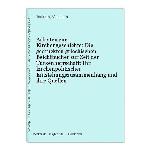 Arbeiten zur Kirchengeschichte: Die gedruckten griechischen Beichtbücher zur Zei