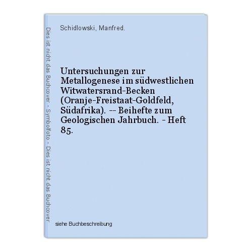 Untersuchungen zur Metallogenese im südwestlichen Witwatersrand-Becken (Oranje-F