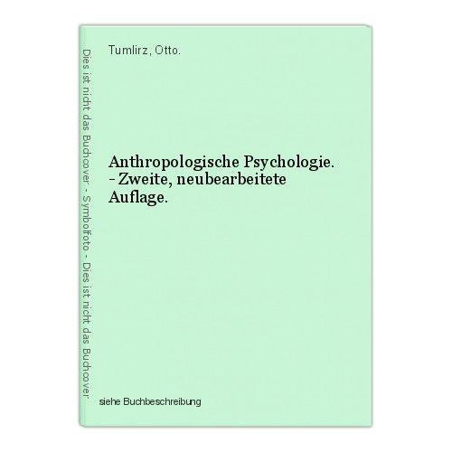 Anthropologische Psychologie. - Zweite, neubearbeitete Auflage. Tumlirz, Otto.