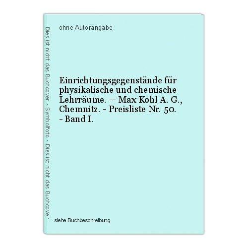 Einrichtungsgegenstände für physikalische und chemische Lehrräume. -- Max Kohl A 0