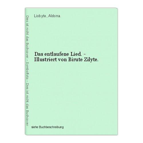 Das entlaufene Lied. - Illustriert von Birute Zilyte. Liobyte, Aldona. 0
