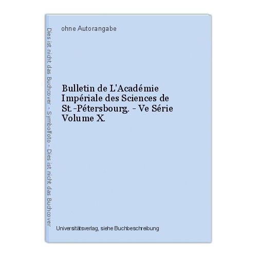 Bulletin de L'Académie Impériale des Sciences de St.-Pétersbourg. - Ve Série Vol