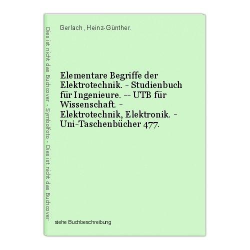 Elementare Begriffe der Elektrotechnik. - Studienbuch für Ingenieure. -- UTB für 0