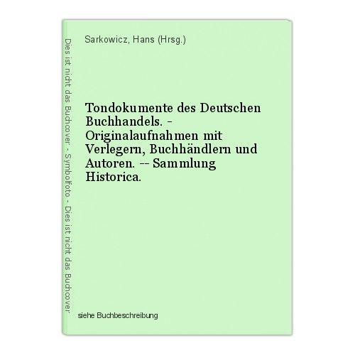 Tondokumente des Deutschen Buchhandels. - Originalaufnahmen mit Verlegern, Buchh