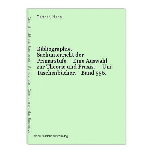 Bibliographie. - Sachunterricht der Primarstufe. - Eine Auswahl zur Theorie und 0