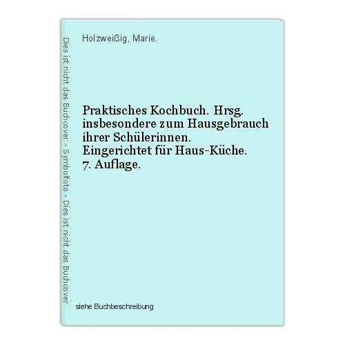 Praktisches Kochbuch. Hrsg. insbesondere zum Hausgebrauch ihrer Schülerinnen. Ei 0