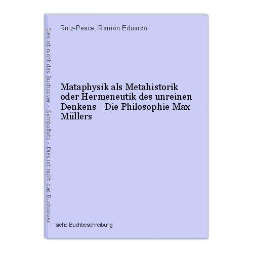 Mataphysik als Metahistorik oder Hermeneutik des unreinen Denkens - Die Philosop
