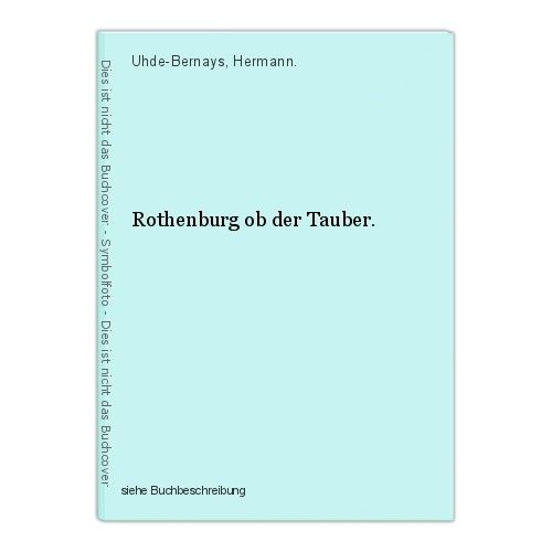 Rothenburg ob der Tauber. Uhde-Bernays, Hermann. 0