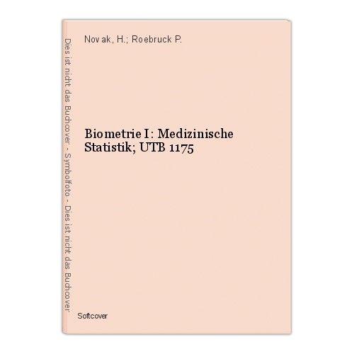 Biometrie I: Medizinische Statistik; UTB 1175 Novak, H.; Roebruck P. 0