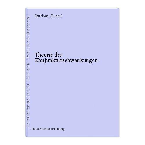 Theorie der Konjunkturschwankungen. Stucken, Rudolf. 0