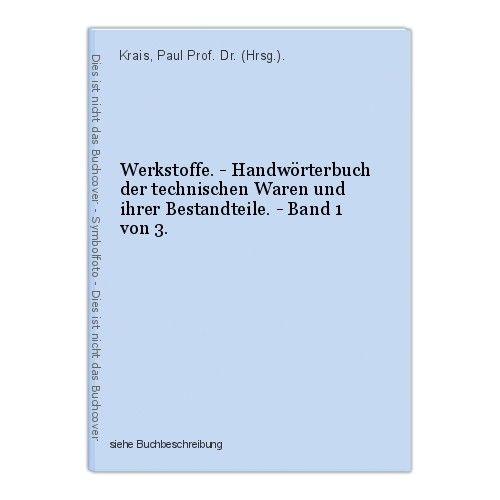 Werkstoffe. - Handwörterbuch der technischen Waren und ihrer Bestandteile. - Ban 0