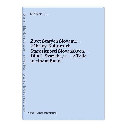 Zivot Starých Slovanu. - Základy Kulturních Starozitností Slovanských. - D 36503