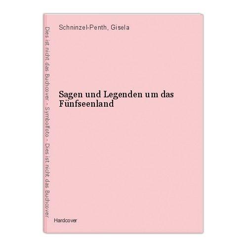 Sagen und Legenden um das Fünfseenland Schninzel-Penth, Gisela