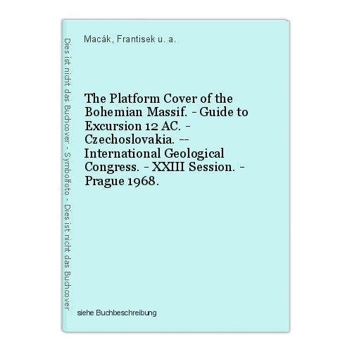 The Platform Cover of the Bohemian Massif. - Guide to Excursion 12 AC. - Czechos