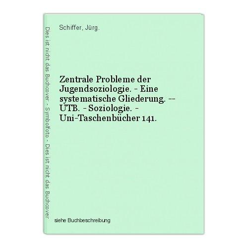 Zentrale Probleme der Jugendsoziologie. - Eine systematische Gliederung. -- UTB.