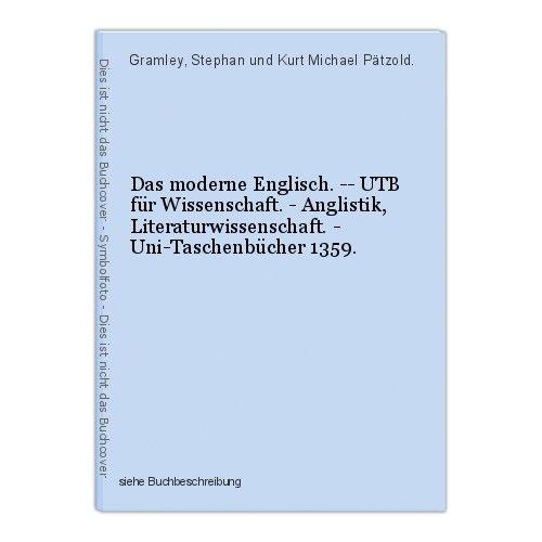 Das moderne Englisch. -- UTB für Wissenschaft. - Anglistik, Literaturwissenschaf
