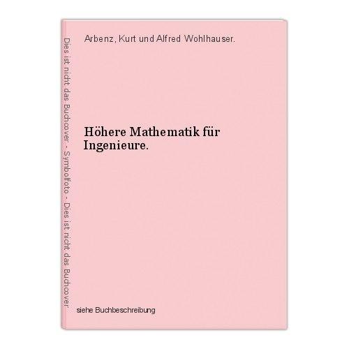 Höhere Mathematik für Ingenieure. Arbenz, Kurt und Alfred Wohlhauser. 0