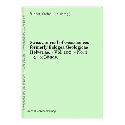Swiss Journal of Geosciences formerly Eclogea Geologicae Helvetiae. - Vol. 100.