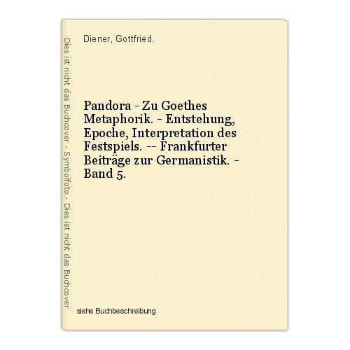 Pandora - Zu Goethes Metaphorik. - Entstehung, Epoche, Interpretation des Festsp 0
