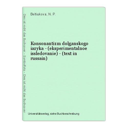 Konsonantizm dolganskogo iazyka - (eksperimentalnoe issledovanie) - (text in rus