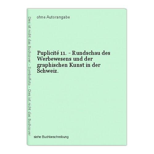 Puplicité 11. - Rundschau des Werbewesens und der graphischen Kunst in der Schwe 0