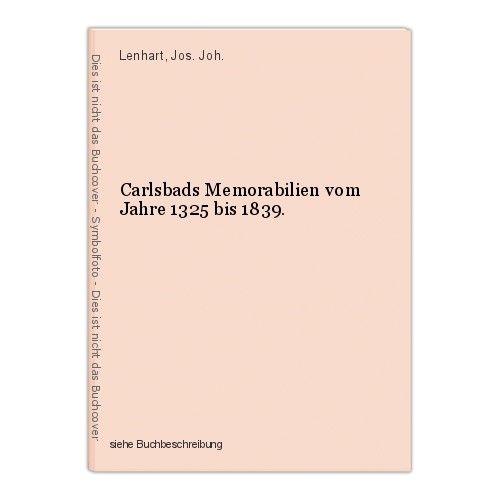 Carlsbads Memorabilien vom Jahre 1325 bis 1839. Lenhart, Jos. Joh. 0