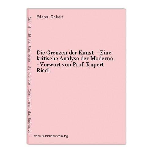 Die Grenzen der Kunst. - Eine kritische Analyse der Moderne. - Vorwort von Prof. 0