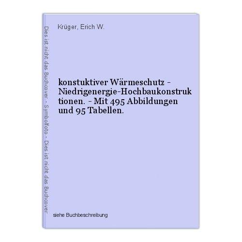 Konstuktiver Wärmeschutz - Niedrigenergie-Hochbaukonstruktionen. - Mit 495 Abbil 0