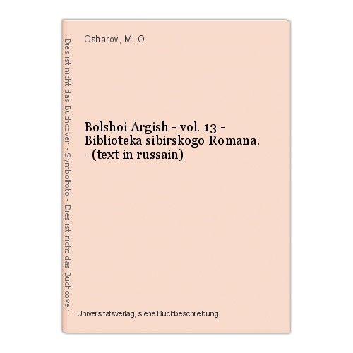 Bolshoi Argish - vol. 13 - Biblioteka sibirskogo Romana. - (text in russain) Osh