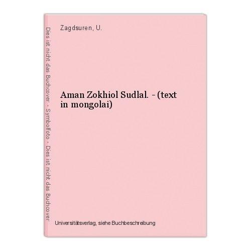 Aman Zokhiol Sudlal. - (text in mongolai) Zagdsuren, U. 0