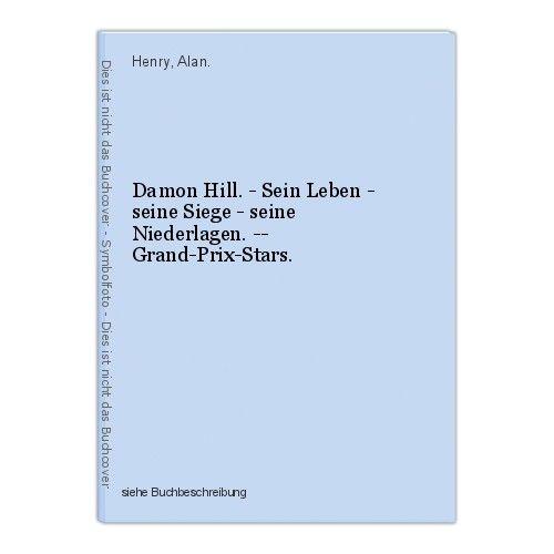 Damon Hill. - Sein Leben - seine Siege - seine Niederlagen. -- Grand-Prix-Stars.