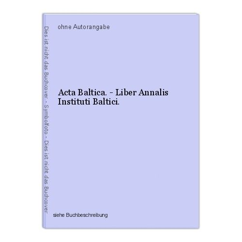 Acta Baltica. - Liber Annalis Instituti Baltici. 0