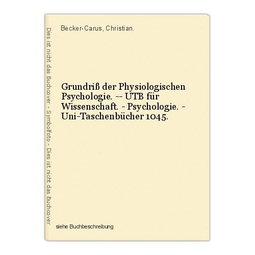Grundriß der Physiologischen Psychologie. -- UTB für Wissenschaft. - Psychologie 0