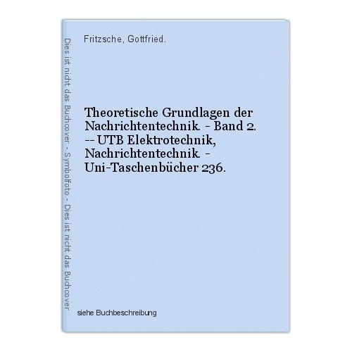 Theoretische Grundlagen der Nachrichtentechnik. - Band 2. -- UTB Elektrotechnik,