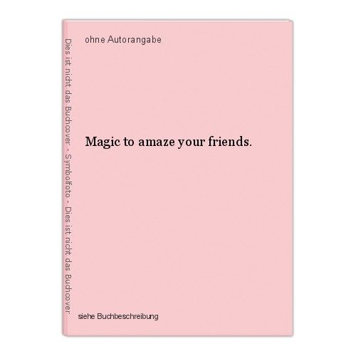 Magic to amaze your friends. 0