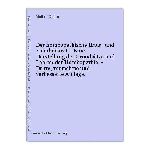 Der homöopathische Haus- und Familienarzt. - Eine Darstellung der Grundsätze und 0